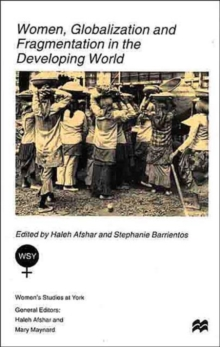 Women, Globalization and Fragmentation in the Developing World, Hardback Book