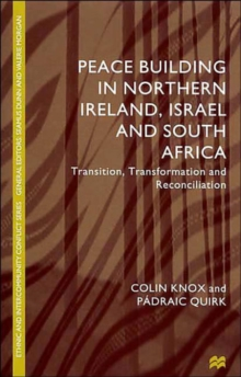 Peace Building in Northern Ireland, Israel and South Africa : Transition, Transformation and Reconciliation, Hardback Book
