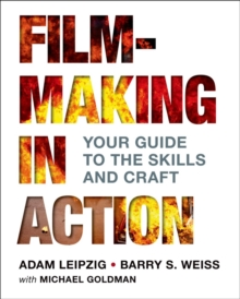 Filmmaking in Action : Your Guide to the Skills and Craft, Paperback Book