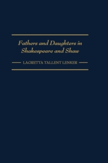 fathers and daughters relationships in shakespeares literature essay This close relationship with his daughters may have played a part in the establishment of many father-daughter conflicts in his plays this paper will further inspect several plays written by shakespeare with particular focus on the father-daughter relationships displayed in the texts to be studied.