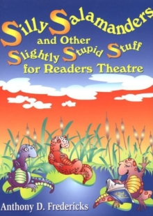 Silly Salamanders and Other Slightly Stupid Stuff for Readers Theatre, PDF eBook