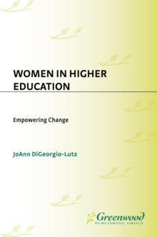 Women in Higher Education: Empowering Change : Empowering Change, PDF eBook