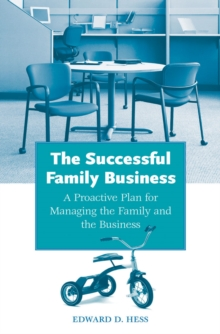 The Successful Family Business: A Proactive Plan for Managing the Family and the Business : A Proactive Plan for Managing the Family and the Business, PDF eBook