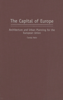 The Capital of Europe: Architecture and Urban Planning for the European Union : Architecture and Urban Planning for the European Union, PDF eBook