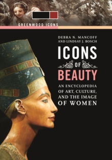 Icons of Beauty: Art, Culture, and the Image of Women [2 volumes], PDF eBook