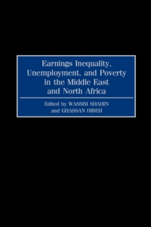 Earnings Inequality, Unemployment, and Poverty in the Middle East and North Africa, Hardback Book