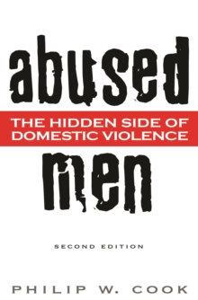 Abused Men: The Hidden Side of Domestic Violence, 2nd Edition, PDF eBook