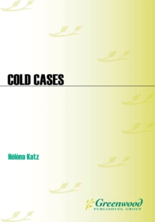 Cold Cases: Famous Unsolved Mysteries, Crimes, and Disappearances in America : Famous Unsolved Mysteries, Crimes, and Disappearances in America, PDF eBook