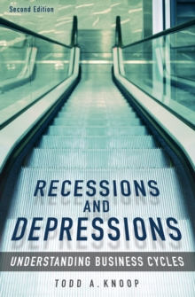 Recessions and Depressions: Understanding Business Cycles, 2nd Edition : Understanding Business Cycles, PDF eBook