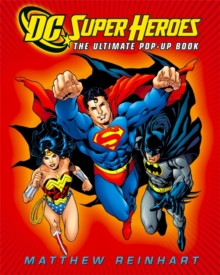 DC Super Heroes: The Ultimate Pop-Up Book, Hardback Book