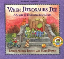 When Dinosaurs Die : A Guide to Understanding Death, Paperback Book