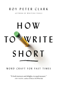 How to Write Short : Word Craft for Fast Times, Paperback / softback Book