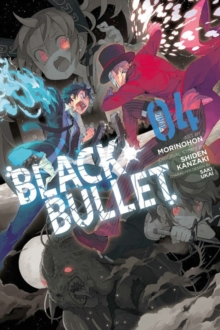 Black Bullet, Vol. 4 (manga), Paperback Book