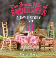 The Secret Life of Squirrels: A Love Story, Hardback Book