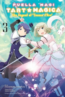 Puella Magi Tart Magica, Vol. 3 : The Legend of Jeanne d'Arc, Paperback Book