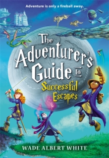 The Adventurer's Guide to Successful Escapes, Paperback / softback Book