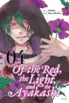 Of the Red, the Light, and the Ayakashi, Vol. 4, Paperback Book