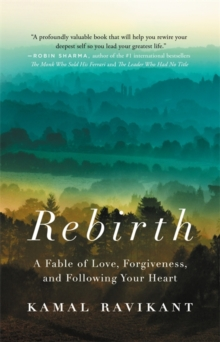 Rebirth : A Fable of Love, Forgiveness, and Following Your Heart, Paperback Book