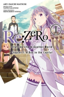 Re:ZERO -Starting Life in Another World-, Chapter 1: A Day in the Capital, Vol. 1 (manga), Paperback Book