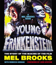 Young Frankenstein: A Mel Brooks Book : The Story of the Making of the Film, Hardback Book
