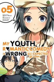 My Youth Romantic Comedy Is Wrong, As I Expected @ comic, Vol. 5 (manga), Paperback / softback Book
