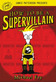 How To Be A Supervillain, Hardback Book