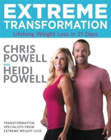 Extreme Transformation : Lifelong Weight Loss in 21 Days, Hardback Book