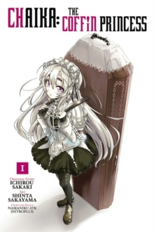 Chaika: The Coffin Princess, Vol. 1, Paperback Book