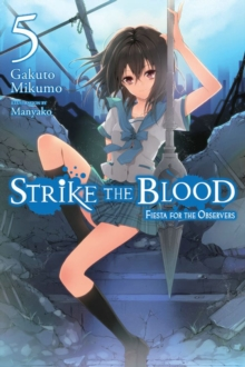 Strike the Blood, Vol. 5 (light novel) : Fiesta for the Observers, Paperback / softback Book