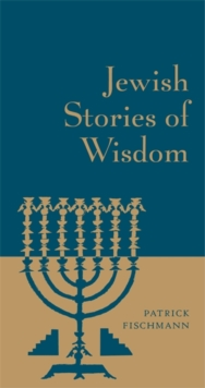 Jewish Stories of Wisdom, Hardback Book