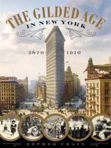 The Gilded Age in New York, 1870 - 1910, Hardback Book