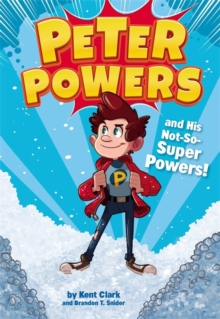 Peter Powers and His Not-So-Super Powers, Hardback Book