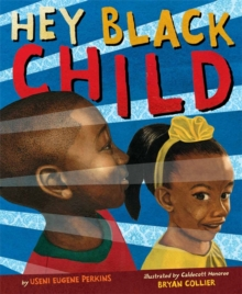 Hey Black Child, Hardback Book