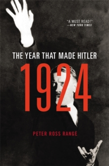 1924 : The Year That Made Hitler, Paperback Book