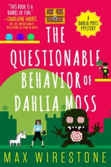 The Questionable Behavior of Dahlia Moss, Paperback Book