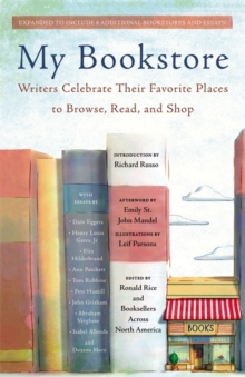 My Bookstore : Writers Celebrate Their Favorite Places to Browse, Read, and Shop, Paperback Book