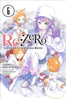 re:Zero Starting Life in Another World, Vol. 6 (light novel), Paperback Book