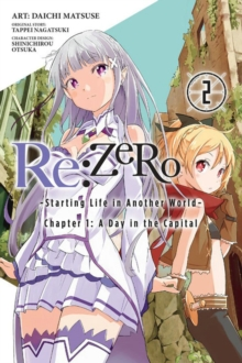 Re:ZERO -Starting Life in Another World-, Chapter 1: A Day in the Capital, Vol. 2 (manga), Paperback Book