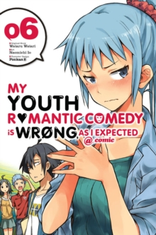 My Youth Romantic Comedy is Wrong, As I Expected @ comic, Vol. 6 (manga), Paperback / softback Book