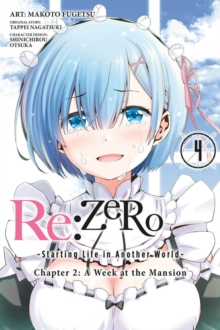 re:Zero Starting Life in Another World, Chapter 2: A Week in the Mansion, Vol. 4, Paperback Book