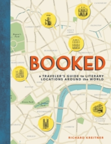 Booked : A Traveler's Guide to Literary Locations Around the World, Hardback Book