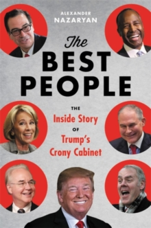 The Best People : Trump's Cabinet and the Siege on Washington, Hardback Book