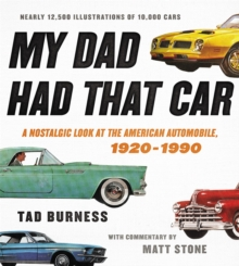 My Dad Had That Car : A Nostalgic Look at the American Automobile, 1920-1990, Hardback Book