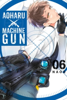 Aoharu X Machinegun, Vol. 6, Paperback / softback Book