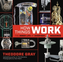 How Things Work : The Inner Life of Everyday Machines, EPUB eBook