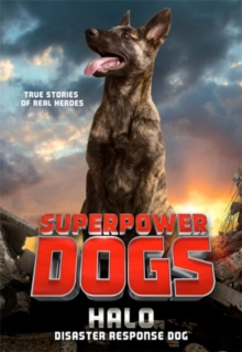 Superpower Dogs: Halo : Disaster Response Dog, Paperback / softback Book