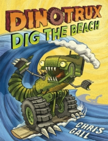 Dinotrux Dig the Beach, Paperback Book