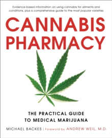 Cannabis Pharmacy : The Practical Guide to Medical Marijuana - Revised and Updated, Paperback / softback Book