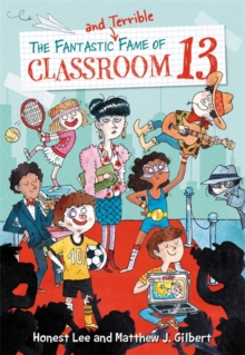 The Fantastic and Terrible Fame of Classroom 13, Paperback Book