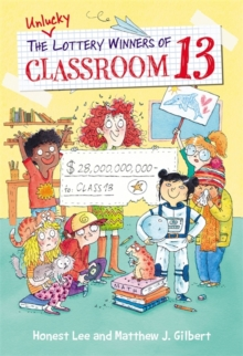 The Unlucky Lottery Winners of Classroom 13, Hardback Book